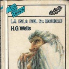 Libros de segunda mano: LA ISLA DEL DR. MOREAU - H.G. WELLS - Nº 98 - TUS LIBROS - EDICIONES GENERALES ANAYA, 1ª ED. 1990.. Lote 163552890