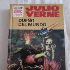 Libros de segunda mano: DUEÑO DEL MUNDO - JULIO VERNE - COLECCIÓN HISTORIAS SELECCIÓN. Lote 163559562