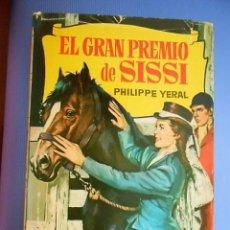 Libros de segunda mano: EL GRAN PREMIO DE SISSI. PHILIPPE YERAL. COLECCION HISTORIAS. Nº 160. EDITORIAL BRUGUERA 1964. Lote 163624146