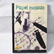 Libros de segunda mano: PAPEL MOJADO, MILLÁS, JUAN JOSÉ. Lote 164067262