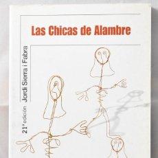 Libros de segunda mano: LAS CHICAS DEL ALAMBRE, SIERRA I FABRA, JORDI. Lote 164109430