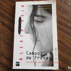 Libros de segunda mano: ALERTA ROJA CAMPOS DE FRESAS. JORDI SIERRA I FABRA. Lote 164631110