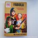 Libros de segunda mano: FABIOLA,HISTORIAS SELECCIÓN,CLASICOS JUVENILES Nº 2, BRUGUERA, 6ª SEXTA EDICIÓN,1974. Lote 164790970