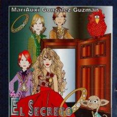 Libros de segunda mano: EL SECRETO DEL ANILLO III : LA PUERTA / MARIAUXI GONZÁLEZ GUZMÁN. 1ª ED. MÁLAGA : SELEER, 2015. . Lote 165193066