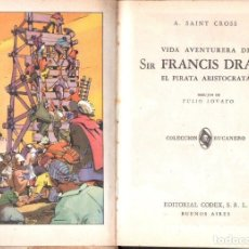 Libros de segunda mano: SAINT CROSS : VIDA AVENTURERA DE SIR FRANCIS DRAKE EL PIRATA ARISTÓCRATA (CODEX, 1946). Lote 165388774