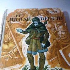 Libros de segunda mano: EL JUGLAR DEL CID. J. AGUIRRE BELLVER. ILUSTRADO. Lote 165834722