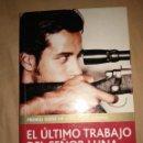Libros de segunda mano: EL ULTIMO TRABAJO DEL SEÑOR LUNA CESAR MALLORQUI EDEBE. Lote 166467526