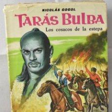 Libros de segunda mano: TARÁS BULBA, LOS COSACOS DE LA ESTEPA. GOGOL, NICOLÁS. Lote 167098544