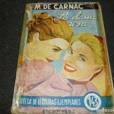 Libros de segunda mano: LA DAMA ROSA POR M. DE CARNAC- 1955. Lote 167166188