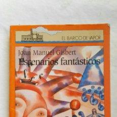 Libros de segunda mano: ESCENARIOS FANTÁSTICOS EL BARCO DE VAPOR. Lote 167592713
