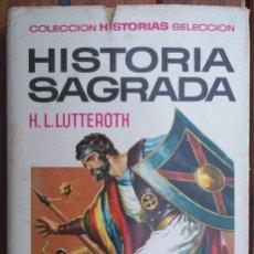 Libros de segunda mano: HISTORIA SAGRADA. H.L. LUTTEROTH. Lote 167599160
