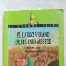 Libros de segunda mano: EL LARGO VERANO DE EUGENIA MESTRE EL DUENDE VERDE. Lote 167600560