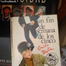 Libros de segunda mano: UN FIN SEMANA DE LOS CINCO - ENID BLYTON, 1977. Lote 167864892