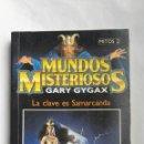 Libros de segunda mano: MUNDOS MISTERIOSOS LA CLAVE ES SAMARCANDA. Lote 167881545