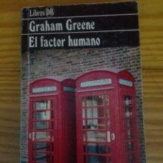 Libros de segunda mano: EL FACTOR HUMANO GRAHAM GREENE. Lote 167889368