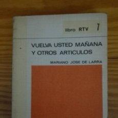 Libros de segunda mano: VUELVA USTED MAÑANA Y OTROS ARTÍCULOS AUTOR MARIANO JOSÉ DE LARRA BIBLIOTECA BÁSICA SALVAT. Lote 167889380