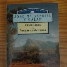 Libros de segunda mano: CASTELLANAS NUEVAS CASTELLANAS AUTOR JOSÉ MARÍA GABRIEL Y GALÁN. Lote 167889504