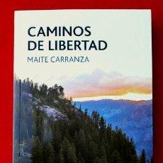 Libros de segunda mano: CAMINOS DE LIBERTAD - MAITE CARRANZA - ED. EDEBE 1ª EDICION 2016 (TOTALMENTE NUEVO) NOVELA JUVENIL. Lote 168207316