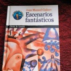Libros de segunda mano: ESCENARIOS FANTÁSTICOS. JOAN MANUEL GISBERT. Lote 168985508