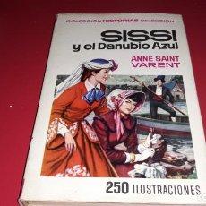 Libros de segunda mano: SISSI Y EL DANUBIO AZUL ANNE SAINT VARENT 250 ILUSTRACIONES 1ª EDICIÓN 1967. Lote 169066372