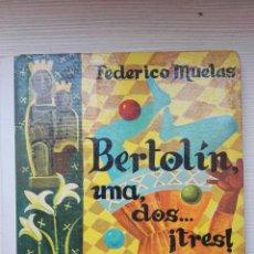 Libros de segunda mano: BERTOLÍN UNO, DOS... TRES! FEDERICO MUELAS. Lote 169835014