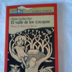 Libros de segunda mano: 104-EL VALLE DE LOS COCUYOS, GLORIA CECILIA DIAZ, PREMIO EL BARCO DE VAPOR, . Lote 170224300