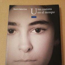 Libros de segunda mano: UNA COSTURA EN EL TIEMPO (XOSÉ A. NEIRA CRUZ). Lote 170387824