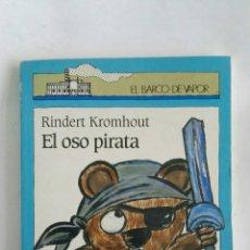Libros de segunda mano: EL OSO PIRATA BARCO DE VAPOR. Lote 170426502