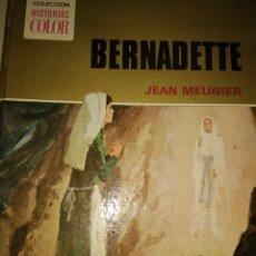 Libros de segunda mano: BERNADETTE. JEAN MEUNIER. COLECCIÓN HISTORIAS COLOR 2. EDITORIAL BRUGUERA. PRIMERA EDICIÓN FEBRERO 1. Lote 170535434