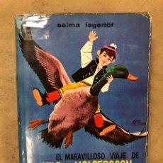 Libros de segunda mano: EL MARAVILLOSO VIAJE DE NILS HOLGERSSON A TRAVÉS DE SUECIA. SELMA LAGERLÖF. Lote 170687350