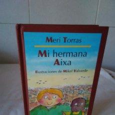 Libros de segunda mano: 149-MI HERMANA AIXA, MERI TORRAS, LA GALERA, . Lote 170749755