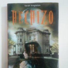 Libros de segunda mano: HECHIZO. - SARAH SINGLETON. TDK385. Lote 170861820