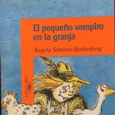Libros de segunda mano: EL PEQUEÑO VAMPIRO EN LA GRANJA. ANGELA SOMMER BODENBURG. AMELIE GLIENKE.. Lote 171046290