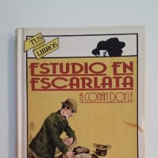 Libros de segunda mano: ESTUDIO EN ESCARLATA. ARTHUR CONAN DOYLE. TUS LIBROS ANAYA Nº 14. TDK396. Lote 171357924