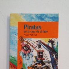 Libros de segunda mano: PIRATAS EN LA CASA DE AL LADO. - PETER TABERN. ALFAGUARA INFANTIL. TDK396. Lote 171358027