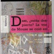 Libros de segunda mano: HISTORIA DE DANI CAPÍTUKLO 1, ODIO EL ROSA. ¿ESTÁS DESPIERTO? ALONSO, ANA Y PELEGRÍN, JAVIER. Lote 171364930