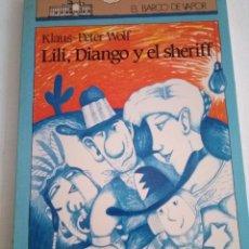 Libros de segunda mano: 172-LILI, DIANGO Y EL SHERIFF, KLAUS-PETER WOLF, BARCO DE VAPOR, 1990. Lote 171367470