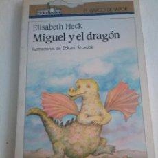 Libros de segunda mano: 169-MIGUEL Y EL DRAGON, ELISABETH HECK, BARCO DE VAPOR, 1990. Lote 171367535