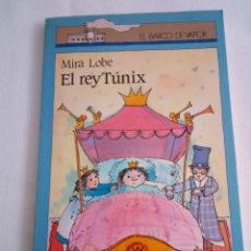 Libros de segunda mano: 167-EL REY TUNIX, MIRA LOBE, 1990, BARCO DE VAPOR. Lote 171367629