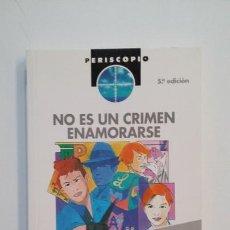 Libros de segunda mano: NO ES UN CRIMEN ENAMORARSE. - JOSE MARIA PLAZA. PERISCOPIO EDEBE. TDK391. Lote 171595184