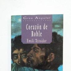 Libros de segunda mano: CORAZON DE ROBLE. - EMILI TEIXIDOR. COLECCION GRAN ANGULAR Nº 137. TDK397. Lote 171906795