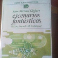 Libros de segunda mano: ESCENARIOS FANTASTICOS - JOAN MANUEL GISBERT. Lote 172045225