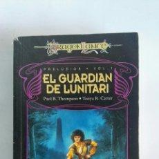 Libros de segunda mano: EL GUARDIÁN DE LUNITARI DRAGONLANCE. Lote 172252523