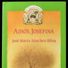 Libros de segunda mano: ADIÓS, JOSEFINA. JOSÉ MARÍA SÁNCHEZ-SILVA. Lote 172284650