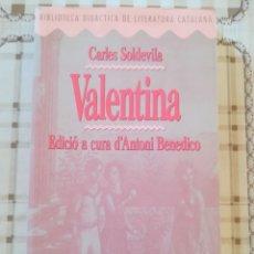 Libros de segunda mano: VALENTINA - CARLES SOLDEVILA - EN CATALÀ. Lote 172709194