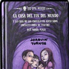 Libros de segunda mano: LOS SIN MIEDO: LA CASA DEL FIN DEL MUNDO Y LA CASA DE LOS ESQUELETOS ASUSTADOS. PLAZA, J.MARÍA. Lote 172824989