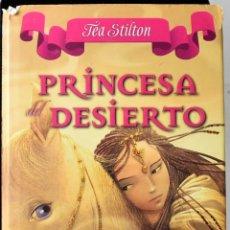 Libros de segunda mano: PRINCESA DESIERTO. STILTON, TEA. Lote 172825768
