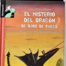 Libros de segunda mano: EL MISTERIO DEL DRAGÓN DE OJOS DE FUEGO. VILLAR LIÉBANA, LUISA. Lote 172826050
