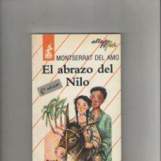 Libros de segunda mano: AUTOR: MONTSERRAT DEL AMO- EL ABRAZO DEL NILO-E.D. BRUÑO-AÑO 1990-MEDIDAS 19 X 12 CM-TAPA BLANDA-. Lote 173112788