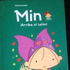 Libros de segunda mano: MIN ¡ARRIBA EL TELON! - ESCOBAR, MONTSE.. Lote 173694168